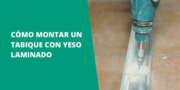 Montar Tabique con Yeso Laminado (Pladur)