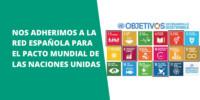 NOS ADHERIMOS A LA RED ESPAÑOLA PARA EL PACTO MUNDIAL DE LAS NACIONES UNIDAS