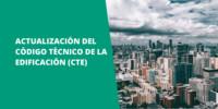 Actualización del Código Técnico de la Edificación (CTE)
