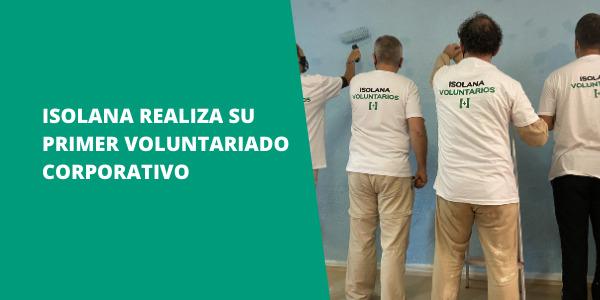 ISOLANA realiza su primer Voluntariado Corporativo