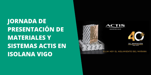 Jornada de presentación de materiales y sistemas ACTIS en ISOLANA VIGO
